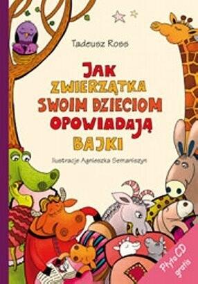 Okładka książki Jak zwierzątka swoim dzieciom opowiadają bajki