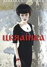 Ukrainka - Barbara Kosmowska