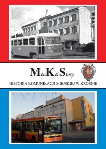 Okładka książki MenKolStory - historia komunikacji miejskiej w Krośnie