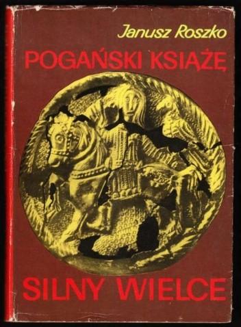 Okładka książki Pogański książę silny wielce