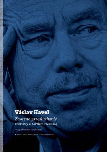 Okładka książki Zaoczne przesłuchanie. Rozmowy z Karlem Hvížďalą