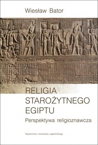 Okładka książki Religia starożytnego Egiptu. Perspektywa religioznawcza