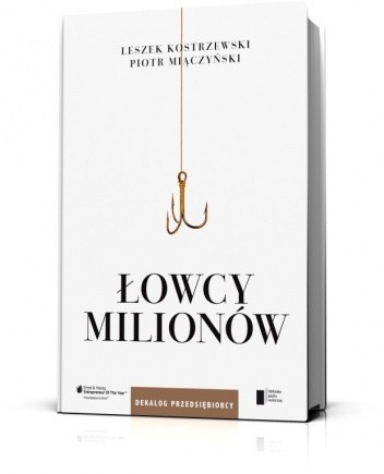 Okładka książki Łowcy milionów. Dekalog przedsiębiorcy