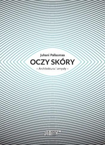 Okładka książki Oczy skóry: Architektura i zmysły