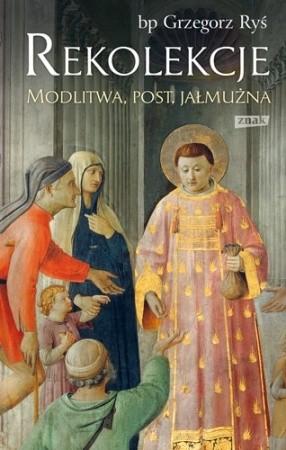 Okładka książki Rekolekcje. Modlitwa, post, jałmużna