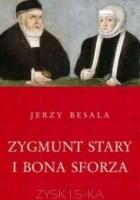 Zygmunt Stary i Bona Sforza