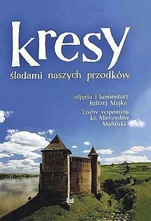 Okładka książki Kresy. śladami naszych przodków