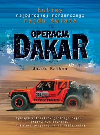 Okładka książki Operacja Dakar. Kulisy najbardziej morderczego rajdu świata