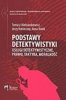 Okładka książki Podstawy detektywistyki. Usługi detektywistyczne, prawo, taktyka, moralność