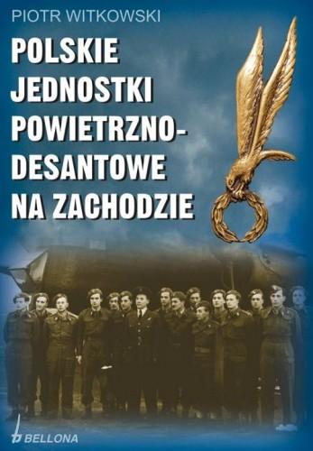 Okładka książki Polskie jednostki Powietrzno- desantowe na zachodzie