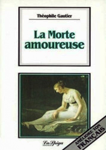 Okładka książki La Morte amoureuse