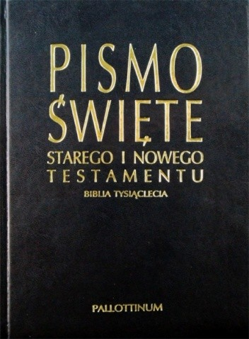Okładka książki Pismo Święte Starego i Nowego Testamentu. Biblia Tysiąclecia
