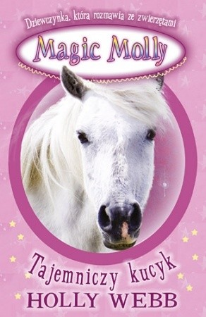 Okładka książki Magic Molly. Tajemniczy kucyk