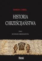 Historia chrześcijaństwa. Tom II. Budowanie chrześcijaństwa