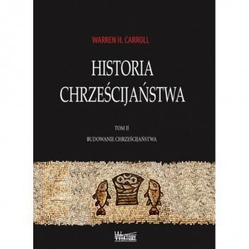 Okładka książki Historia chrześcijaństwa. Tom II. Budowanie chrześcijaństwa