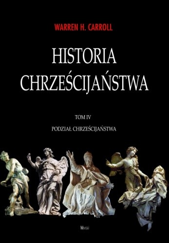 Okładka książki Historia chrześcijaństwa. Tom IV. Podział chrześcijaństwa