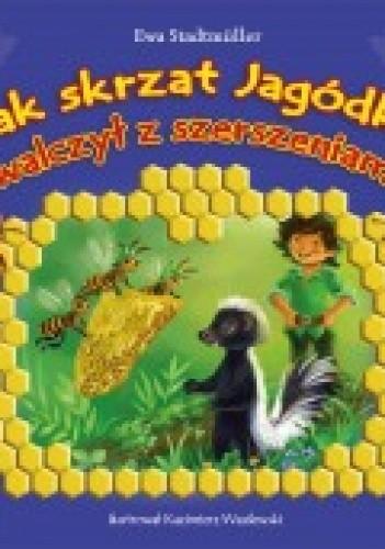 Okładka książki Jak skrzat Jagódka walczył z szerszeniami / Jak skrzat Jagódka uratował pszczoły