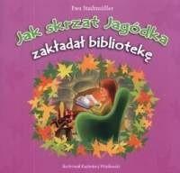 Okładka książki Jak skrzat Jagódka zakładał bibliotekę