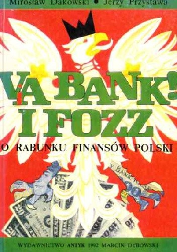 Okładka książki Via bank! I FOZZ. O rabunku finansów Polski