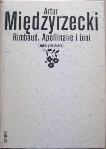 Okładka książki Rimbaud, Apollinaire i inni. Wybór przekładów