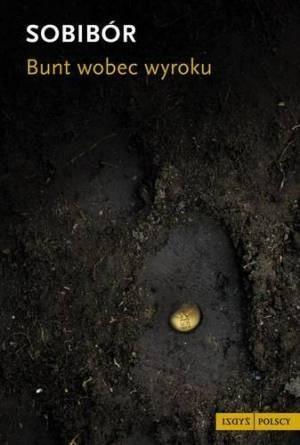 Okładka książki Sobibór: bunt wobec wyroku