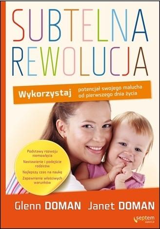 Okładka książki Subtelna rewolucja. Wykorzystaj potencjał swojego malucha od pierwszego dnia życia