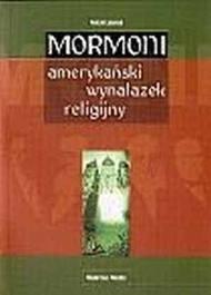 Okładka książki Mormoni-amerykański wynalazek religijny