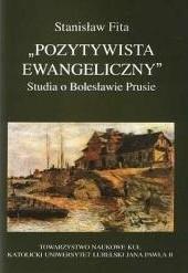 Okładka książki Pozytywista ewangeliczny. Studia o Bolesławie Prusie