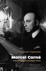 Okładka książki Marcel Carné - klasyk francuskiego kina