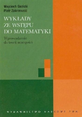 Okładka książki Wykłady ze wstępu do matematyki. Wprowadzenie do teorii mnogości