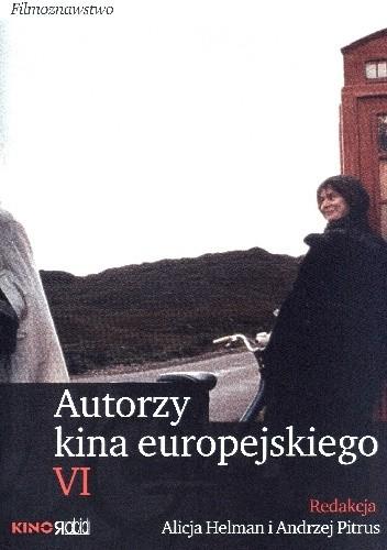 Okładka książki Autorzy kina europejskiego VI