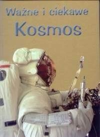 Okładka książki Ważne i ciekawe: kosmos