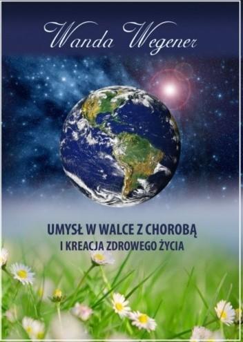 Okładka książki Umysł w walce z chorobą i kreacja zdrowego życia