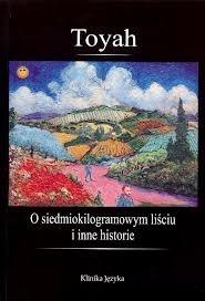 Okładka książki O siedmiokilogramowym liściu i inne historie