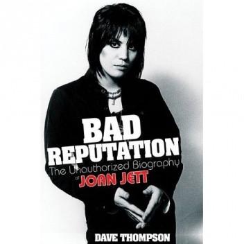 Okładka książki Bad Reputation :  The Unauthorized Biography of Joan Jett