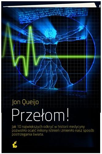 Okładka książki Przełom! Jak 10 największych odkryć w historii medycyny pozwoliło ocalić miliony istnieńi zmieniło nasz sposób postrzegania świata
