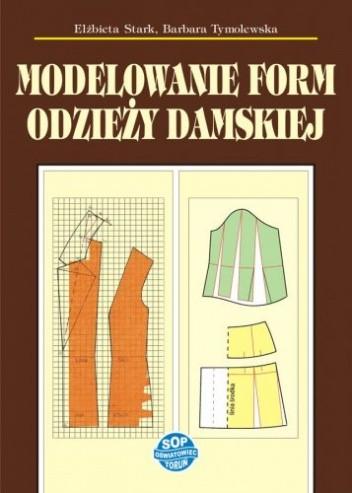 Okładka książki Modelowanie form odzieży damskiej