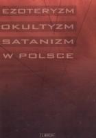 Ezoteryzm, okultyzm, satanizm w Polsce