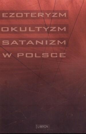 Okładka książki Ezoteryzm, okultyzm, satanizm w Polsce