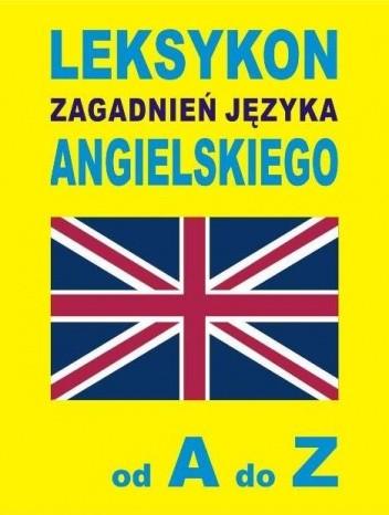 Okładka książki LEKSYKON zagadnień języka angielskiego od A do Z