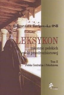 Okładka książki Leksykon zakonnic polskich epoki przedrozbiorowej, T. II — Polska centralna i południowa