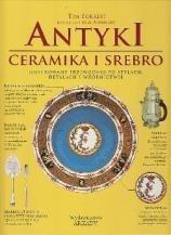 Okładka książki Antyki. Ceramika i srebro. Ilustrowany przewodnik po stylach, detalach i wzornictwie