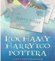 Okładka książki Kochamy Harry'ego Pottera. Listy czytelników