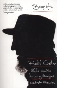 Okładka książki Fidel Castro. Władza absolutna, lecz niewystarczająca