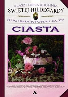 Okładka książki Ciasta. Kuchnia, która leczy