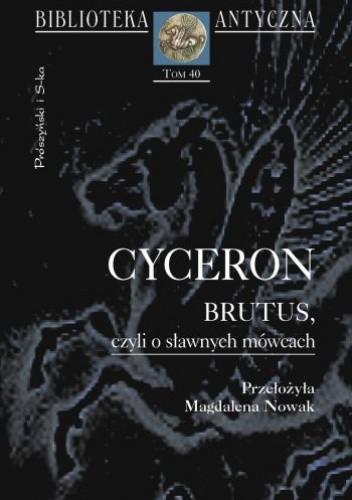 Okładka książki Brutus, czyli O sławnych mówcach