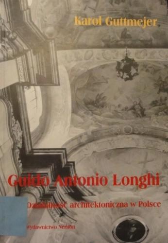 Okładka książki Guido Antonio Longhi. Działalność architektoniczna w Polsce