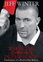 Who's the b*****d in the black? Confessions of a Premiership referee