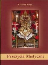 Okładka książki Przeżycia Mistyczne. Tajemnica Mszy Świętej, Opatrzność Boża