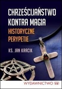 Okładka książki Chrześcijaństwo kontra magia. Historyczne perypetie